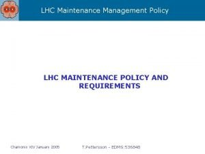 LHC Maintenance Management Policy LHC MAINTENANCE POLICY AND