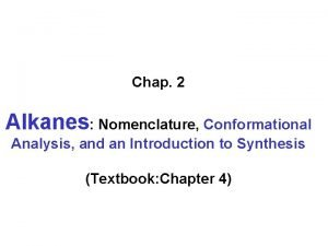 Chap 2 Alkanes Nomenclature Conformational Analysis and an