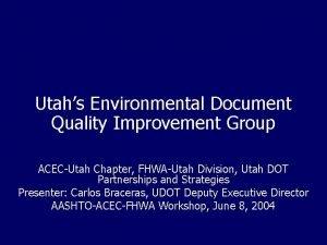 Utahs Environmental Document Quality Improvement Group ACECUtah Chapter