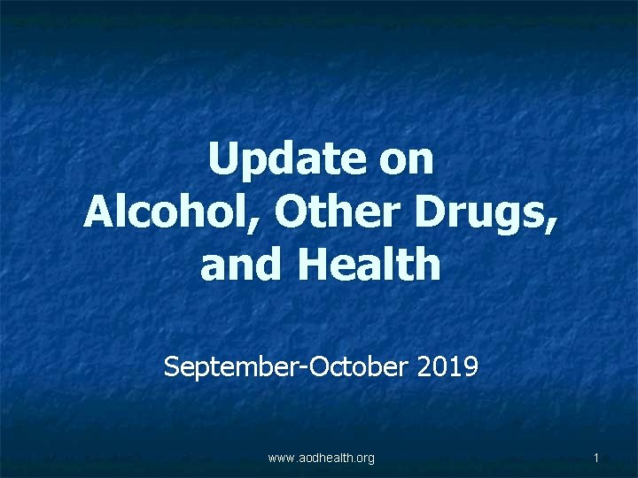 Update on Alcohol Other Drugs and Health SeptemberOctober