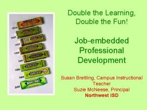Double the Learning Double the Fun Jobembedded Professional