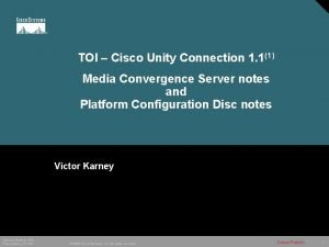 TOI Cisco Unity Connection 1 11 Media Convergence