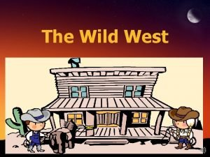 The Wild West Geography of the West Towns