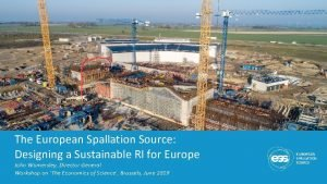 The European Spallation Source Designing a Sustainable RI