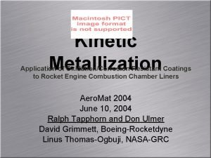 Kinetic Metallization Application of OxidationCorrosion Resistant Coatings to