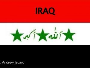 y Andrew Iscaro IRAQ Location Iraq is located