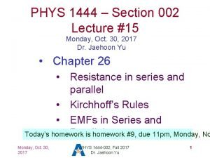 PHYS 1444 Section 002 Lecture 15 Monday Oct