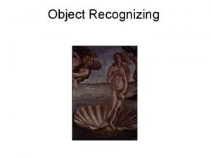 Object Recognizing Object Classes Individual Recognition Object parts