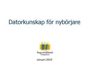 Datorkunskap fr nybrjare Januari 2019 Introduktion till datorn