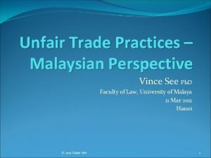 Unfair Trade Practices Malaysian Perspective Vince See Ph