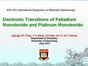 67 th OSU International Symposium on Molecular Spectroscopy