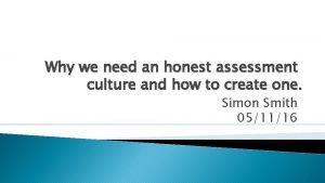 Why we need an honest assessment culture and