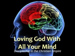 Loving God With All Your Mind Discipleship in