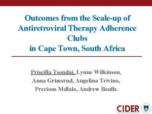 Outcomes from the Scaleup of Antiretroviral Therapy Adherence