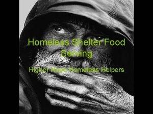 Homeless Shelter Food Serving Higher Hope Homeless Helpers