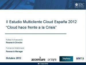 II Estudio Multicliente Cloud Espaa 2012 Cloud hace