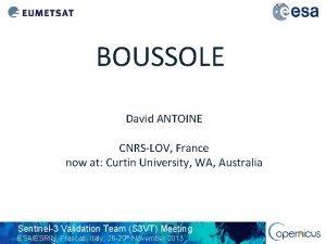 BOUSSOLE David ANTOINE CNRSLOV France now at Curtin