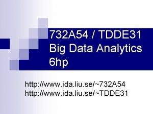 732 A 54 TDDE 31 Big Data Analytics