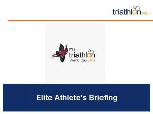 Elite Athletes Briefing Briefing agenda Welcome and Introductions