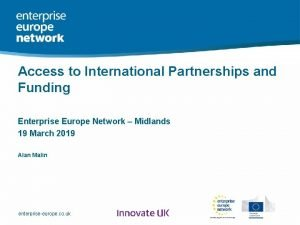 Enterprise Europe Network Access to International Partnerships and