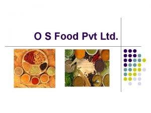 O S Food Pvt Ltd About Us l