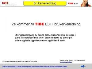 Brukerveiledning http www domene noredigering Velkommen til TIBE