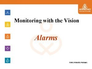 Monitoring with the Vision Alarms Alarm Overview Alarm