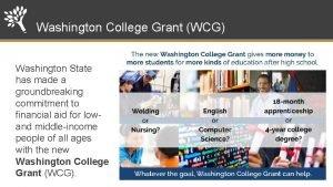 Washington College Grant WCG Washington State has made