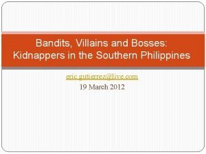 Bandits Villains and Bosses Kidnappers in the Southern