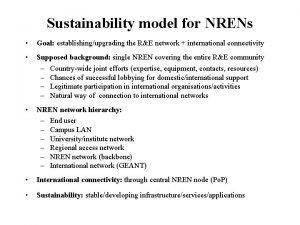 Sustainability model for NRENs Goal establishingupgrading the RE