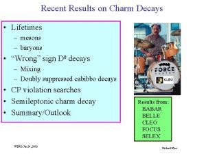 Recent Results on Charm Decays Lifetimes mesons baryons