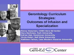 Gerontology Curriculum Strategies Outcomes of Infusion and Specialization