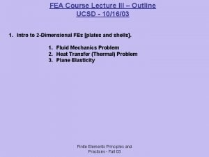 FEA Course Lecture III Outline UCSD 101603 1
