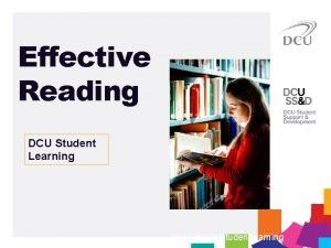 Effective Reading DCU Student Learning www dcu iestudentlearning