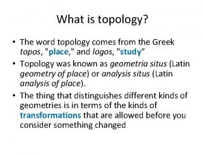 What is topology The word topology comes from