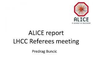 ALICE report LHCC Referees meeting Predrag Buncic ALICE