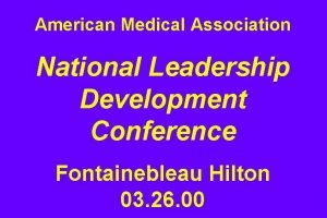 American Medical Association National Leadership Development Conference Fontainebleau