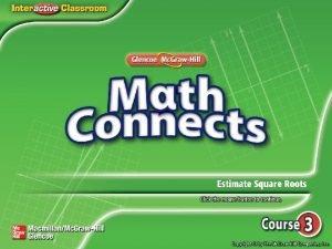 Main Idea Example 1 Estimate Square Roots Example