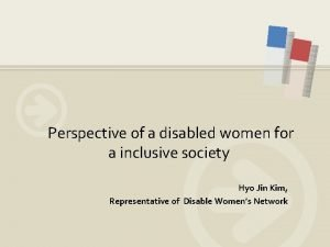 Perspective of a disabled women for a inclusive