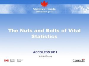 The Nuts and Bolts of Vital Statistics ACCOLEDS