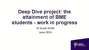 Deep Dive project the attainment of BME students