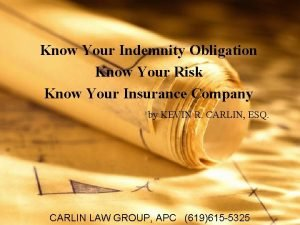 Know Your Indemnity Obligation Know Your Risk Know