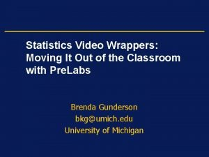 Statistics Video Wrappers Moving It Out of the