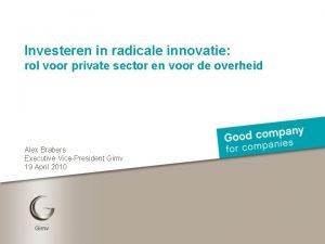 Investeren in radicale innovatie rol voor private sector