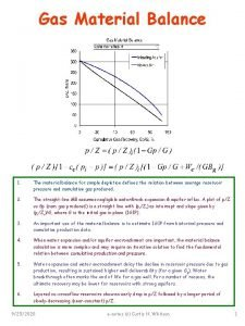 Gas Material Balance 1 The material balance for