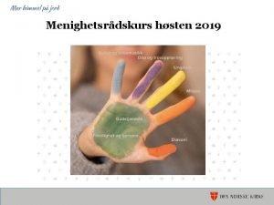 Menighetsrdskurs hsten 2019 Kveldens program Menighetsrdets oppgaver rolle