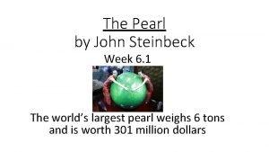The Pearl by John Steinbeck Week 6 1