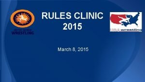 RULES CLINIC 2015 March 8 2015 Start of