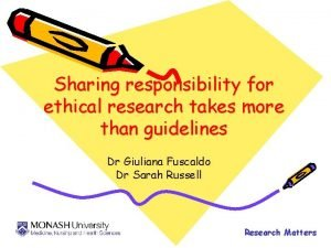 Sharing responsibility for ethical research takes more than