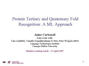 Protein Tertiary and Quaternary Fold Recognition A ML